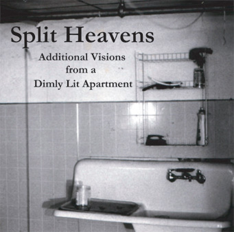 Split Heavens - Additional Visions from a Dimly Lit Apartment