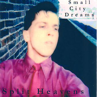 Split Heavens - Small City Dreams
